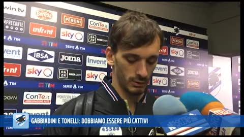 Sampdoria, Tonelli e Gabbiadini: serve piu' cattiveria agonistica